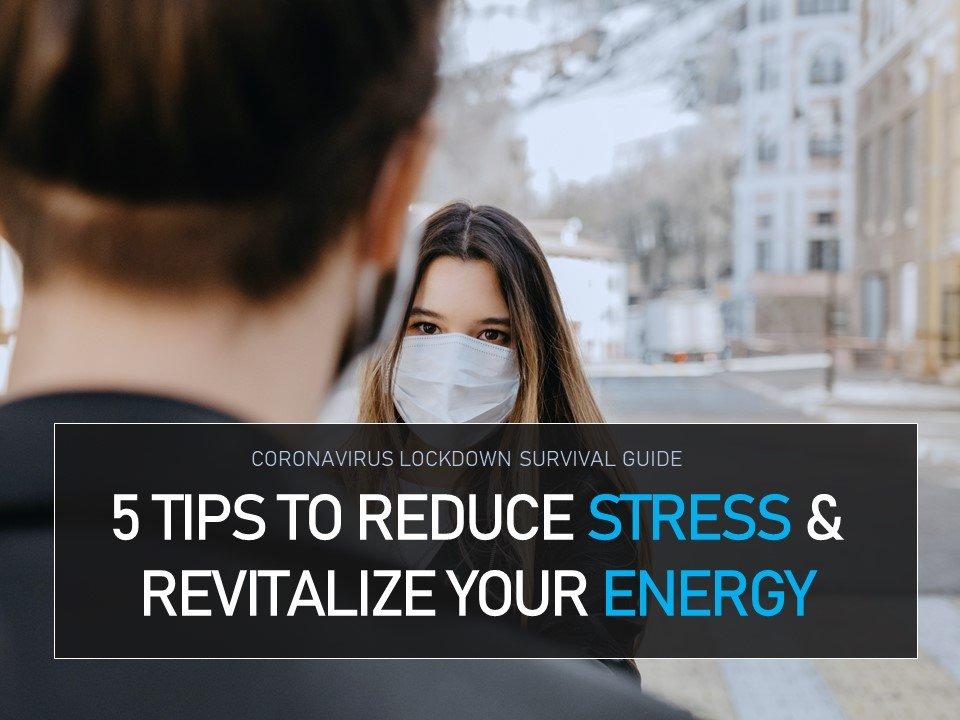 Coronavirus Lockdown: 5 Tips to Reduce Stress and ...